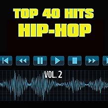 40 Hip-Hop Hit Songs Vol. 2 [Explicit]