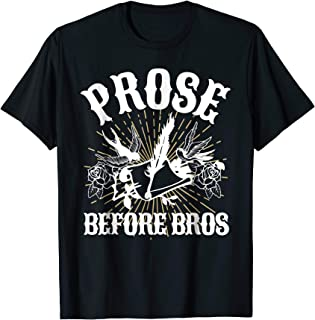 Prose Before Bros Author Shirt Prose and Poetry Writer Shirt