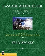 Cascade Alpine Guide, Vol. 2; Stevens Pass to Rainy Pass: Climbing & High Routes, 3rd Edition (Cascade Alpine Guide; Climbing and High Routes)
