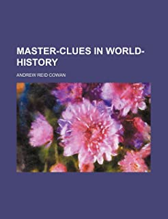 Master-Clues in World-History (Volume 16)