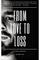 From Love to Loss: A NICU Odyssey Kindle Edition