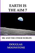 Earth is the aim 7: Mu and the other worlds (English Edition)