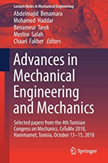 Advances in Mechanical Engineering and Mechanics: Selected Papers from the 4th Tunisian Congress on Mechanics, CoTuMe 201...