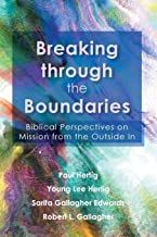 Breaking through the Boundaries: Biblical Perspectives on Mission from the Outside In (American Society of Missiology Series)