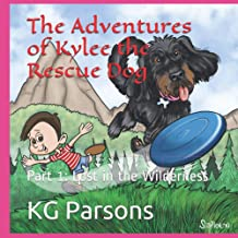 The Adventures of Kylee the Rescue Dog: Part 1: Lost in the Wilderness