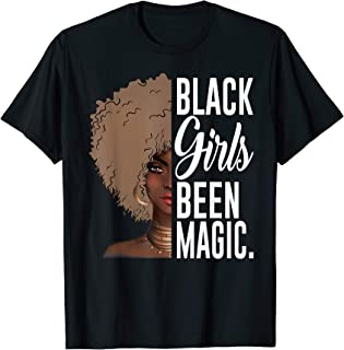 Black Girls Been Magic TShirt African Queen Gifts for Women