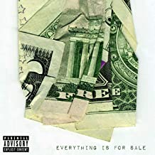 Everything Is for Sale [Explicit]