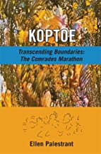 Koptoe: Transcending Boundaries:  The Comrades Marathon