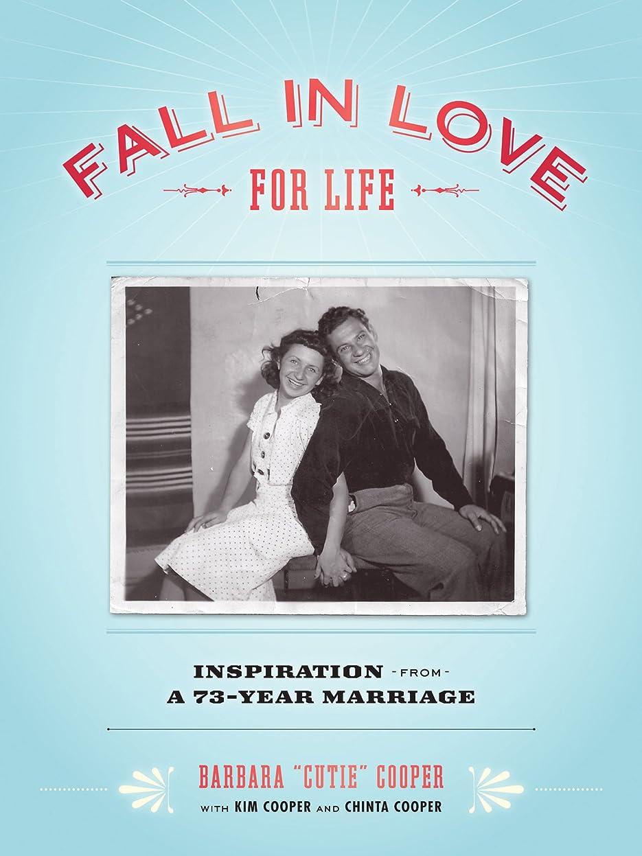 公平なファイアルFall in Love for Life: Inspiration from a 73-Year Marriage (English Edition)