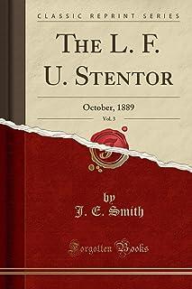 The L. F. U. Stentor, Vol. 3: October, 1889 (Classic Reprint)