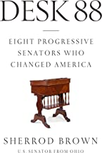 Desk 88: Eight Progressive Senators Who Changed America