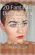 20 Fantastic Buzz Cut For Energetic Women