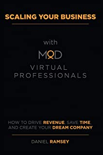Scaling Your Business with MOD Virtual Professionals: How to Drive Revenue, Save Time, and Create Your Dream Company