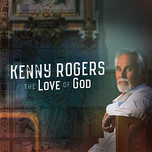 Kenny Rogers - The Love of God (Deluxe Edition) 2019