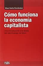 Cómo funciona la economía capitalista : una introducción a la teoría del valor-trabajo de Marx