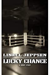 Lucky Chance (The Deadman Series Book 4) Kindle Edition