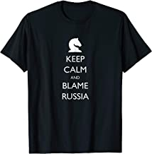 Keep Calm And Blame Russia Funny TShirt