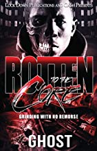 Rotten To The Core: Grinding With No Remorse (Volume 1)
