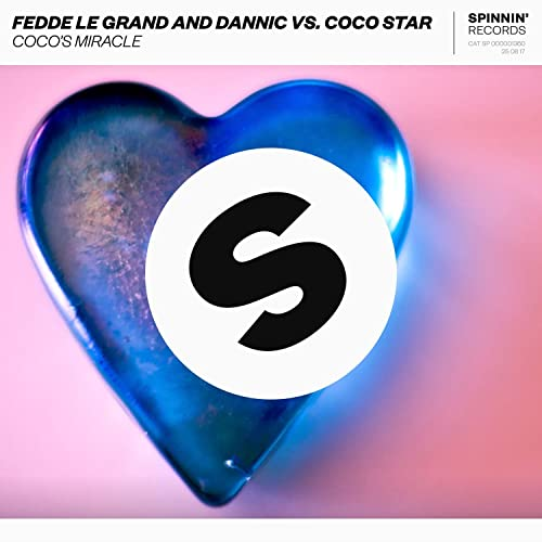 Cocos Miracle (Fedde Le Grand and Dannic vs. Coco Star) [Extended ...