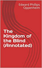 The Kingdom of the Blind (Annotated) (English Edition)