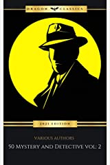 50 Mystery and Detective masterpieces you have to read before you die vol: 2 (2021 Edition) Kindle Edition