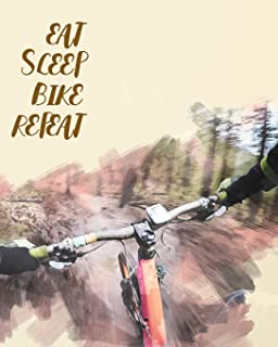 Eat Sleep Bike Repeat: Lined Notebook, Diary, Track, Log or Journal - Gift for Cyclists, Mountain Bikers, Bicycles & Off-Road Cycling Fans - (8