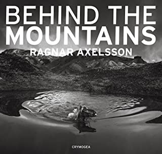 Ragnar Axelsson: Behind the Mountains