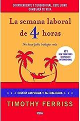 La semana laboral de 4 horas: 4ª edición ampliada (DIVULGACIÓN) (Spanish Edition) Kindle Edition