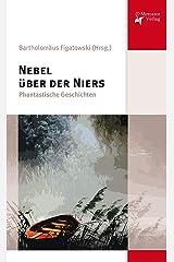 Nebel über der Niers: Phantastische Geschichten Kindle Ausgabe