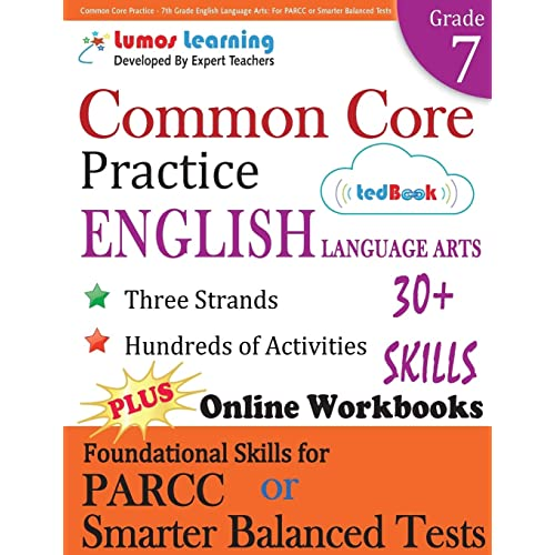 Common Core Practice - 7th Grade English Language Arts: Workbooks to Prepare for the PARCC or Smarter Balanced Test: CCSS Aligned (CCSS Standards Practice) (Volume 9)