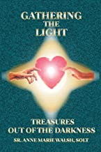 Gathering the Light: Treasures Out of the Darkness