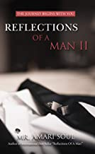 Reflections Of A Man II: The Journey Begins With You