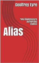 Alias: Two Shakespeare Authorship Studies
