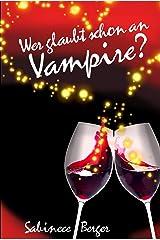 Wer glaubt schon an Vampire? Kindle Ausgabe