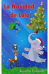Navidad infantil: La Navidad de Lolo: cuentos navidad, Libros navidad, infantil navidad, cuentos navideños, libros navidad infantiles,Spanish Christmas ... elefantes. Spanish animal books nº 3) Kindle Edition