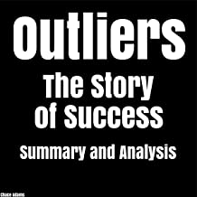 Outliers: The Story of Success by Malcolm Gladwell   Summary & Analysis