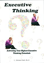 Executive Thinking: Activating your highest executive thinking potentials