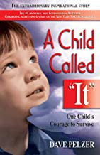 A Child Called It: One Child's Courage to Survive PDF