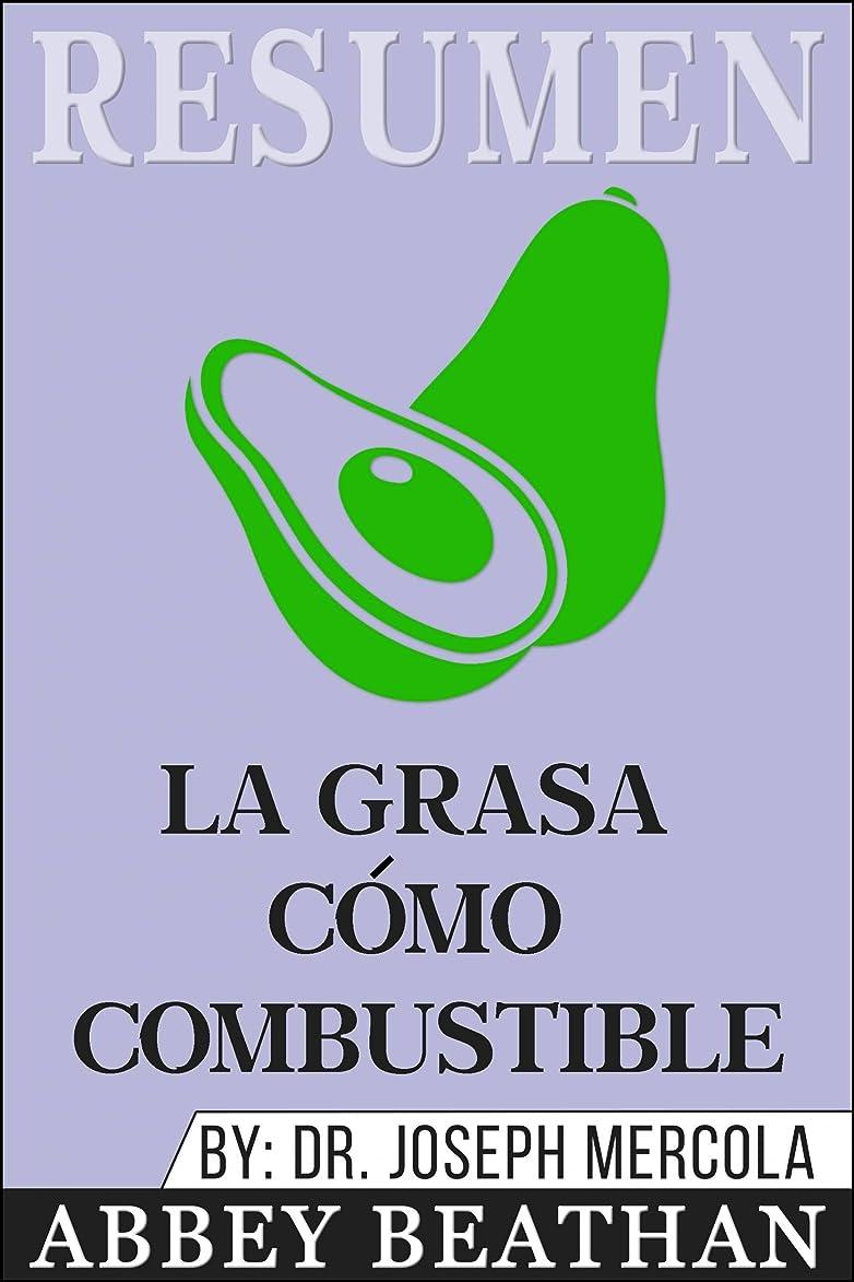 Resumen: La Grasa cómo Combustible (Spanish Edition)