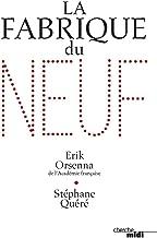 La Fabrique du neuf (French Edition)