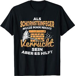 Schornsteinfeger Kaminreiniger Herren Verrückter Schornsteinfeger Kaminkehrer Schornsteinfeger T-Shirt