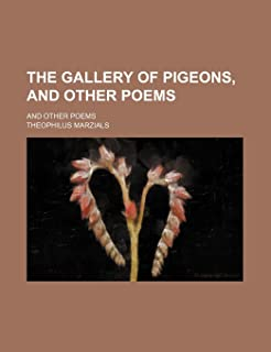 The Gallery of Pigeons, and Other Poems; And Other Poems