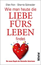 Wie man heute die Liebe fürs Leben findet (German Edition)