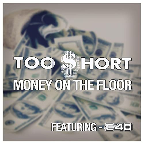 Money On The Floor Explicit By Too Short On Amazon Music
