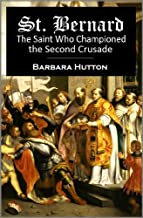 St. Bernard: The Saint Who Championed the Second Crusade (1869)