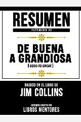 Resumen Extendido De De Buena A Grandiosa (Good To Great) - Basado En El Libro De Jim Collins (Spanish Edition) Kindle Edition