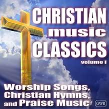 Christian Music Classics: Worship Songs, Christian Hymns and Praise Music