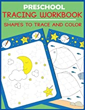 Preschool Tracing Workbook: Shapes to Trace and Color (Preschool Workbooks)