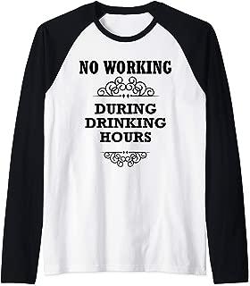 No Working During Drinking Hours Tee Shirt,Funny Happy Hour Raglan Baseball Tee