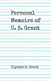 Personal Memoirs of U. S. Grant, Complete (Illustrated)